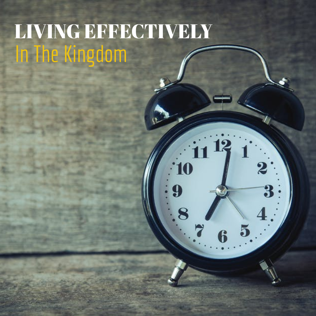 Living Effectively In The Kingdom