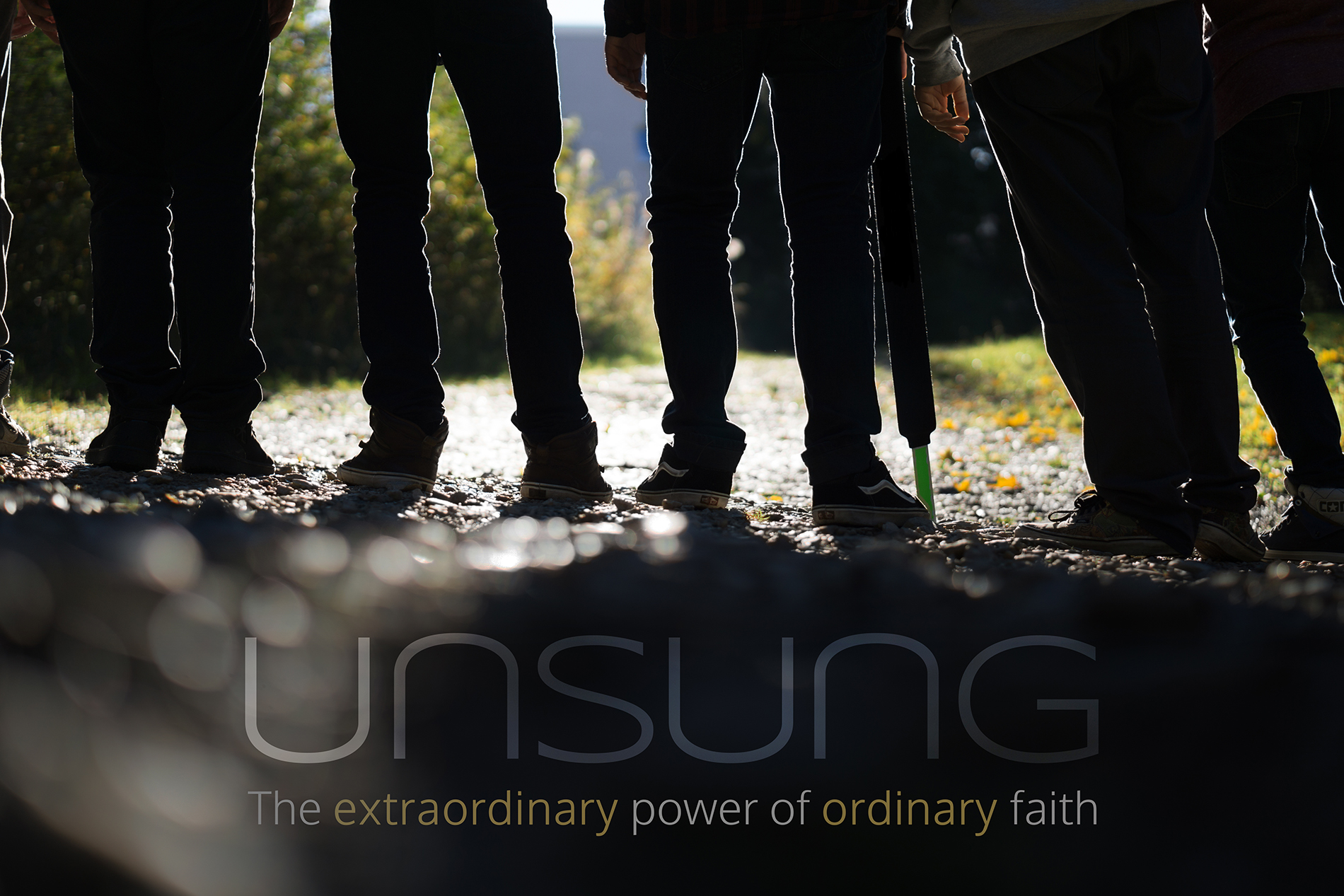 Unsung - The extraordinary power of ordinary faith - New series Starting March 2018